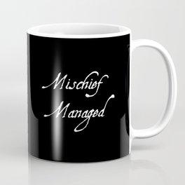 Reverse Mischief Managed  Coffee Mug