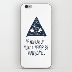 If You Give Up You'll Never Be Awesome iPhone & iPod Skin