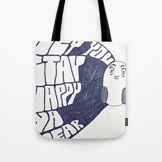 HEY YOU, STAY HAPPY. YA HEAR. Tote Bag