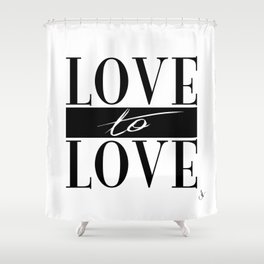 Love to Love Shower Curtain