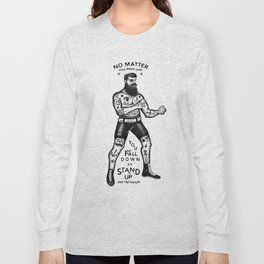 STAND UP AND TRY AGAIN Long Sleeve T-shirt