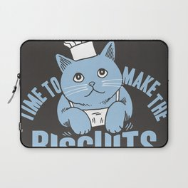 TIME TO MAKE THE BISCUITS Laptop Sleeve