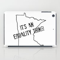 minnesota iPad Cases featuring Minnesota Equality by The Happy Taurus