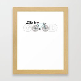 Lifes Good Bike Framed Art Print