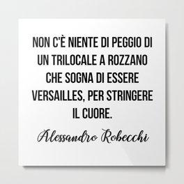 Alessandro Robecchi quote Metal Print