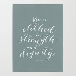 Strength and Dignity Proverbs 31:25 in Spa Green Poster