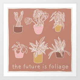 The Future is Foliage Art Print