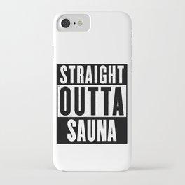 STRAIGHT OUTTA SAUNA (black text) iPhone Case
