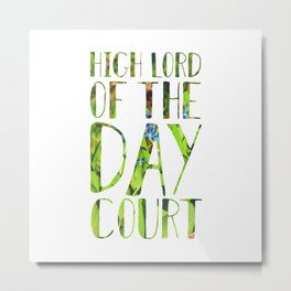 High Lord of the Day Court Metal Print