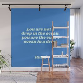 you are the entire ocean in a drop - rumi quote Wall Mural