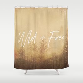 Wild And Free - Cascadia Forest Shower Curtain