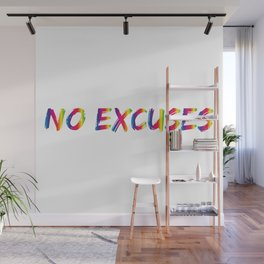 No Excuses in rainbow colors Wall Mural