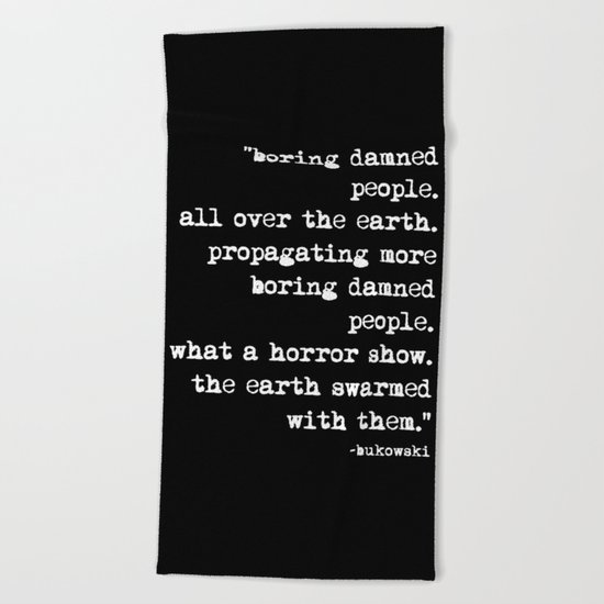 Charles Bukowski Typewriter White Font Quote People Beach Towel