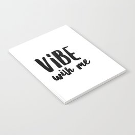 Vibe with me Notebook