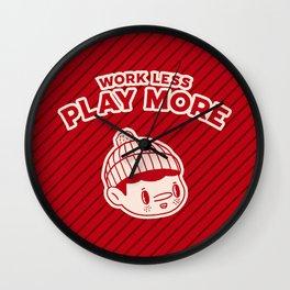 Work less, Play more Wall Clock