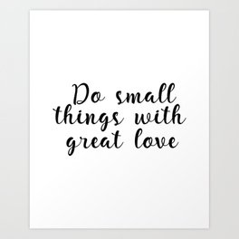 Do Small Things With Great Love, Printable Art, Home Decor, Inspirational Quote Art Print