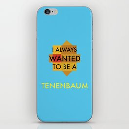 I always wanted to be a Tenenbaum iPhone Skin