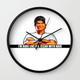 I'm Rare Like Mr. Clean With Hair. Wall Clock