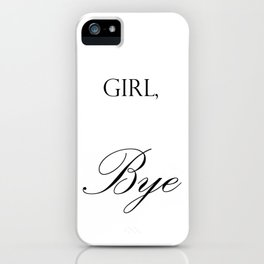 Girl Bye Merch iPhone Case