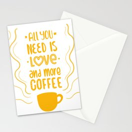 All You Need is Love and more Coffee / Quote Stationery Cards