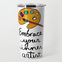 Embrace Your Inner Artist Travel Mug