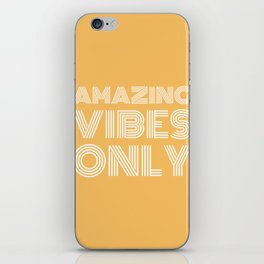 Amazing Vibes Only (2) iPhone Skin