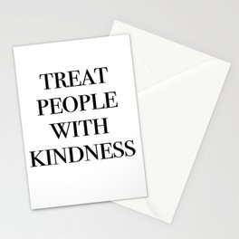 treat people with kindness Stationery Cards