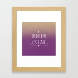 To define is to limit Framed Art Print