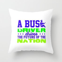 a bus driver drives the future of the nation 3 Throw Pillow