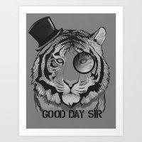 Good Day,Sir. Art Print