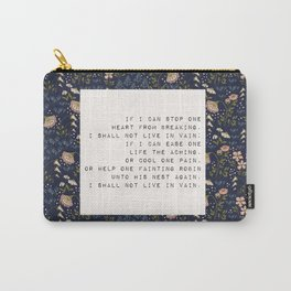 I shall not live in vain - E. Dickinson Collection Carry-All Pouch