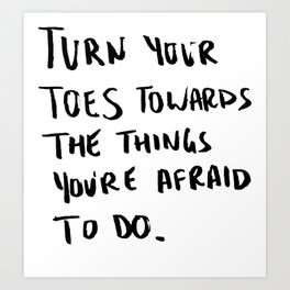 Turn Your Toes Art Print