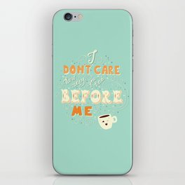 I don't care how many you had before me poster design iPhone Skin