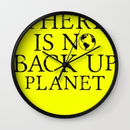 There is no back up planet Wall Clock