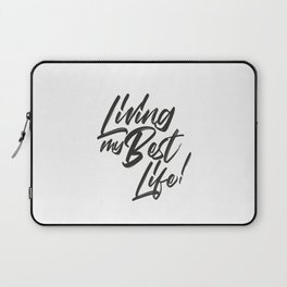 LIVING MY BEST LIFE Laptop Sleeve