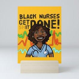Black Nurses Get Sh*t Done! Mini Art Print