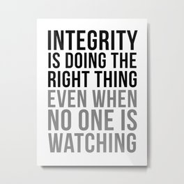 Integrity Is Doing The Right Thing, Office Wall Art, Office Art, Office Gifts Metal Print