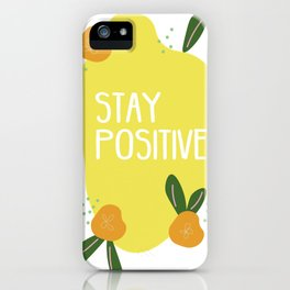 Stay Positive iPhone Case