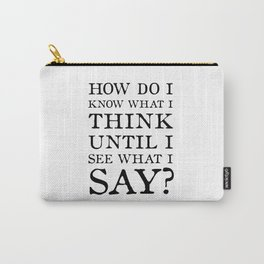 E M Forster Quote - Bookish Gift for Writer or Public Speaker Carry-All Pouch