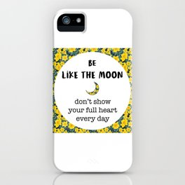 BE LIKE THE MOON quote iPhone Case