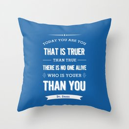 Dr Seuss quote - Today you are you - petrol blue  Throw Pillow