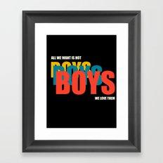 Boys Boys Boys Framed Art Print