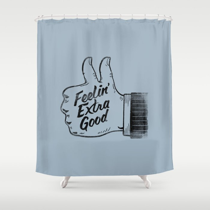Feelin' Extra Good Shower Curtain