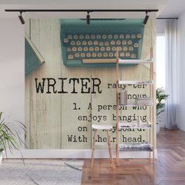Writer - rahy-ter - 1. A person who enjoys banging on a keyboard. With their head. Wall Mural