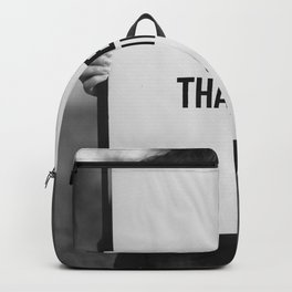 Give Thanks Sign (Black and White) Backpack
