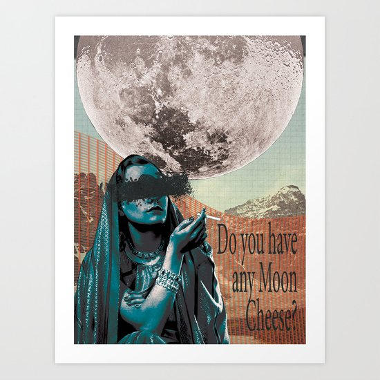 Don't Smoke and Eat Moon Cheese Art Print
