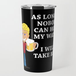 Beer Saying Travel Mug
