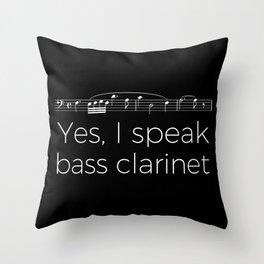 Yes, I speak bass clarinet Throw Pillow