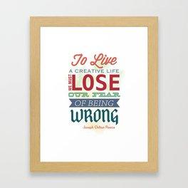 To live a creative life... Framed Art Print