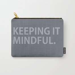 Keeping it Mindful Carry-All Pouch